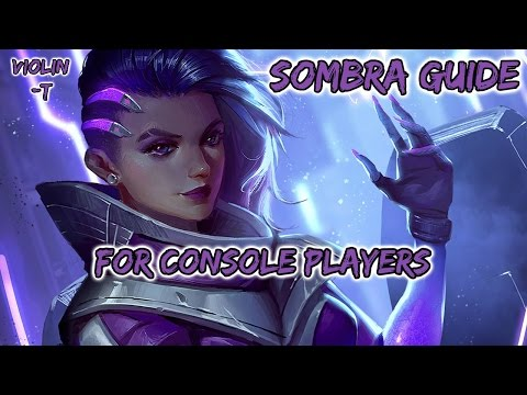 Sombra Guide For Console Players | Overwatch PS4 XBOX ONE