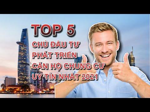 TOP 5 Chủ Đầu Tư Phát Triển Căn Hộ Chung cư Uy tín nhất 2021