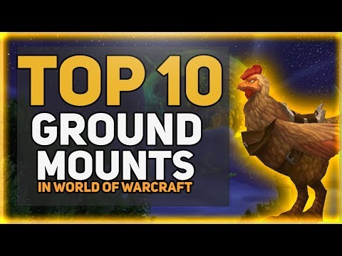 Top 10 WoW Ground Mounts - Account wide mounts