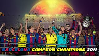 BARCELONA 🏆 Campeón CHAMPIONS LEAGUE 2011