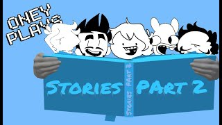 OneyPlays - Stories - Part 2