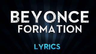 Beyoncé - Formation (Dirty) Lyrics