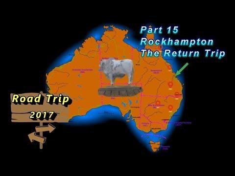 Road Trip 2017 - Part 15 - Return Trip through Rockhampton