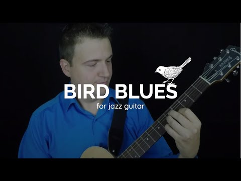 Jazz Guitar: Introduction to Bird Blues (aka Charlie Parker Blues) - Nine Steps to Mastery