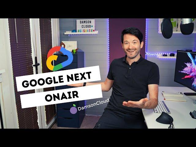 Google Next: OnAir - Google Next 2020 - Google Cloud Next OnAir
