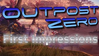Outpost Zero - First Impressions