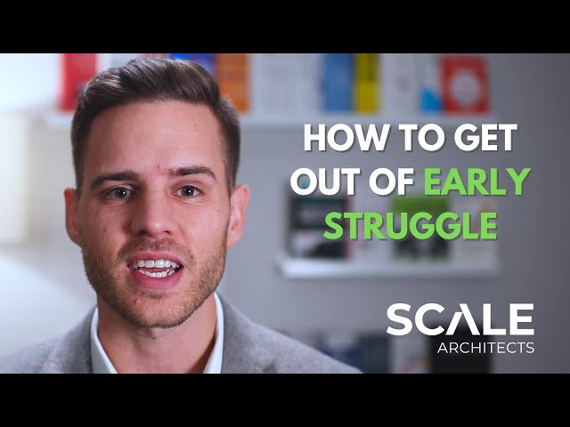 How to get out of Early Struggle