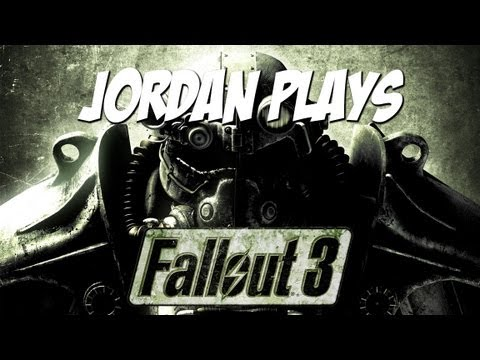 Jordan Plays: Fallout 3