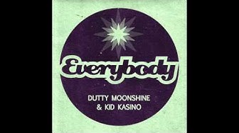 Kid Kasino & Dutty Moonshine - Everybody