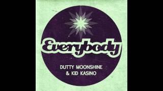 Kid Kasino & Dutty Moonshine - Everybody