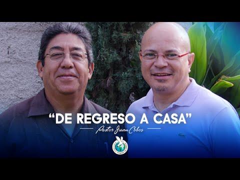 2016-08-28 DE REGRESO A CASA (Pastor Juan Cobos)