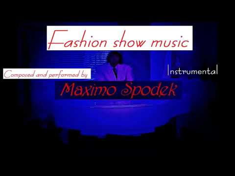 FASHION SHOW MUSIC BACKGROUND MUSIC  FOR FASHION RAMP WALK CATWALK   PASARELAS DE MODA INSTRUMENTAL