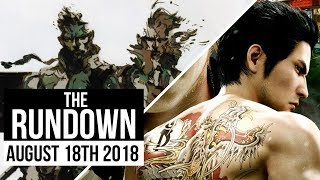 The Rundown - August 18th | Metal Gear Solid Movie teases, Yakuza's humble beginnings and more!