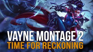 Repeat youtube video Vante | Vayne Montage 2 - Time for Reckoning