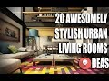 20 Awesomely Stylish Urban Living Rooms ideas