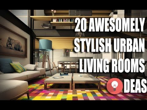 20 Awesomely Stylish Urban Living Rooms Ideas Youtube