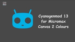What ? Cyanogenmod for Micromax Canvas 2 Colours (A120) Android Ver 6.0.1  !!!!!!!!