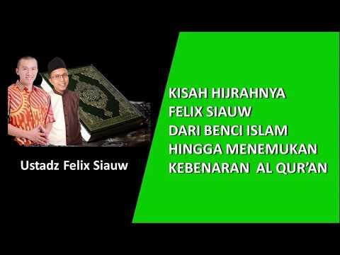 Ternyata Felix Siauw pernah Benci Islam ! Kebenaran Al Qur'an membawanya bersyahadat.