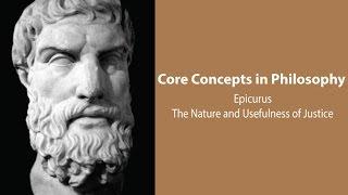 Philosophy Core Concepts: Epicurus on Justice
