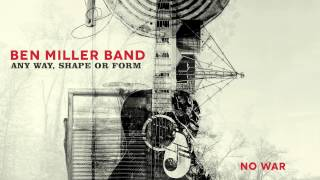 Ben Miller Band - No War [Audio Stream]