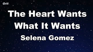 The Heart Wants What It Wants - Selena Gomez Karaoke 【With Guide Melody】 Instrumental