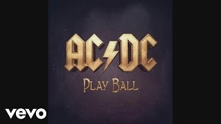 AC DC Play Ball Audio