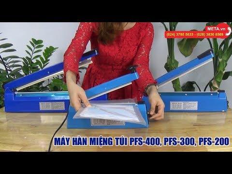 Cách sử dụng máy hàn miệng túi bằng tay PFS-400, PFS-300, PSF-200