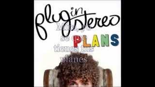 Plans- Plug In Stereo (subtitulada Al Español)