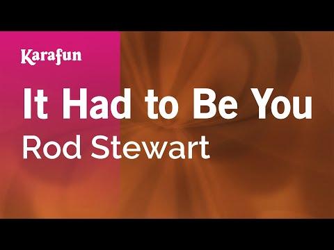 Karaoke It Had to Be You - Rod Stewart *
