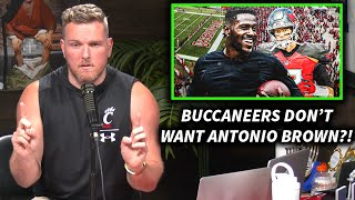 Pat McAfee Reacts To The Buccaneers Saying They Are NOT Interested In Antonio Brown
