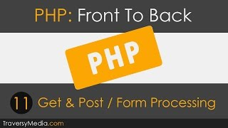 PHP Front To Back [Part 11] - Get & Post Tutorial Mp3