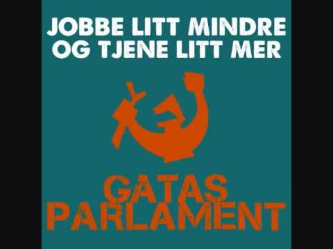 Gatas parlament - Jobbe litt mindre og tjene litt mer(souldrop remix)