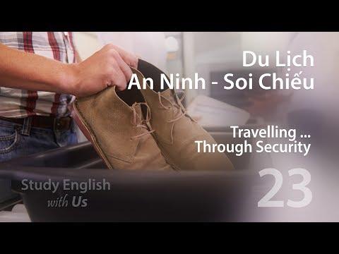 Bài 23: Du Lịch - Khu An Ninh-Soi Chiếu [Travelling: Through Security]