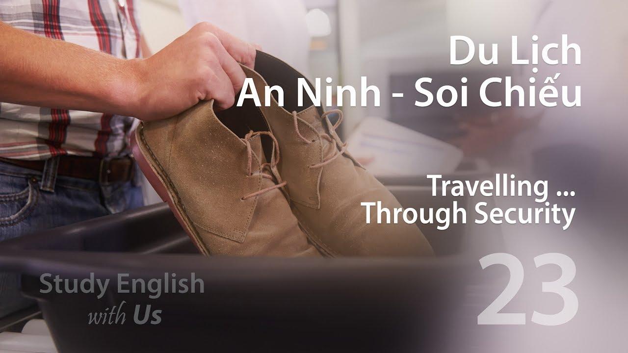 Bài 23: Du Lịch – Khu An Ninh-Soi Chiếu [Travelling: Through Security] | Tổng hợp những nội dung nói về khu du lịch tiếng anh là gì đầy đủ nhất