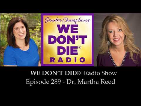 Episode 289  Dr. Martha Reed - Author Of Dragonfly Insights On We Don't Die Radio