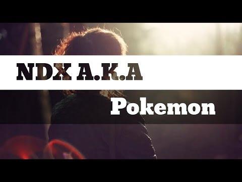 NDX A K A - Pokemon (Lirik)