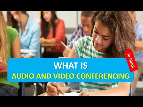 WHAT IS AUDIO AND VIDEO CONFERENCING IN HINDI