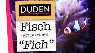 """Wenn jemand """"Fich"""" statt """"Fisch"""" sagt."""