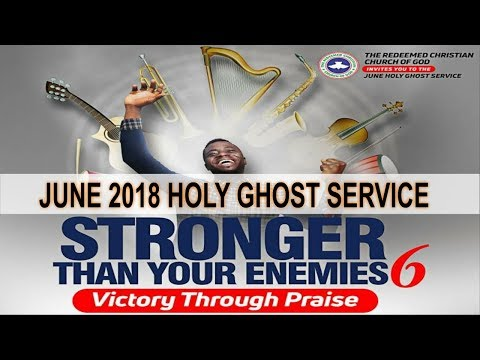 "JUNE 2018- RCCG HOLY GHOST SERVICE ""Stronger Than Your Enemies 6"""