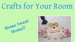 Homemade Crafts For Your Room Home Sweet Home Sign