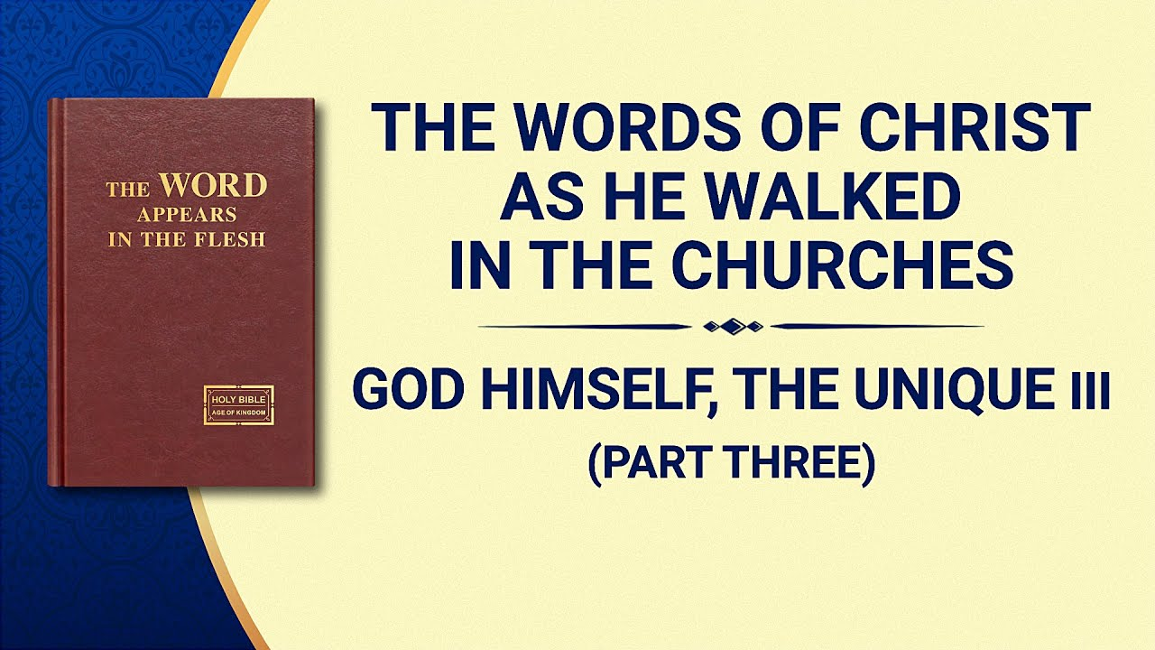 "The Word of God | ""God Himself, the Unique III: God's Authority (II)"" (Part Three)"