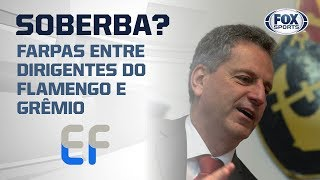 SOBERBA? PRESIDENTE DO FLAMENGO REBATE O DO GRÊMIO