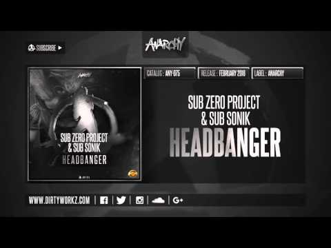 Sub Zero Project & Sub Sonik - Headbanger (Official HQ Preview)