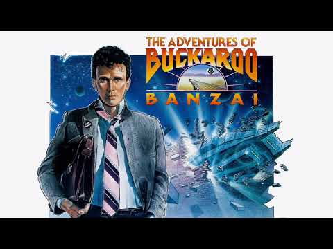 The Adventures of Buckaroo Banzai - Ending Credits Song (Short Version)