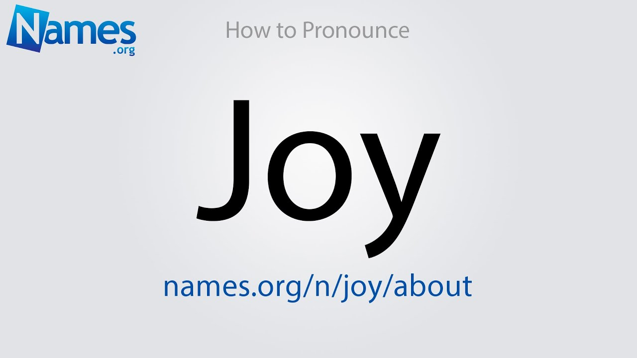 How to Pronounce Joy