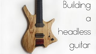 Building my first headless guitar | Finale & Demo