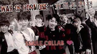 【Smule Collab】War of Hormone (호르몬 전쟁)【BTS - 방탄소년단】