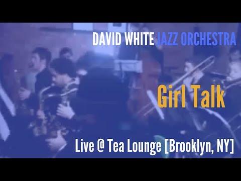 🎵 David White Jazz Orchestra - Girl Talk - (live @ Tea Lounge)