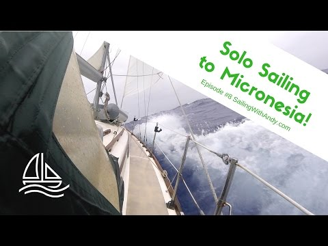 Solo Sailing From Polynesia to Micronesia - SailingWithAndy Ep. 8