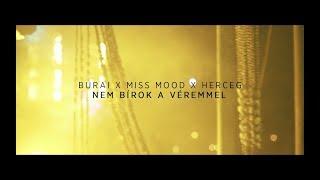 Burai_x_Herceg_x_Miss_Mood_-_Nem_Bírok_A_Véremmel